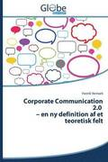 Corporate Communication 2.0 - En NY Definition AF Et Teoretisk Felt