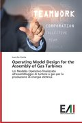 Operating Model Design for the Assembly of Gas Turbines
