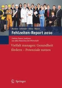 fehlzeiten report 2011 badura bernhard schrder helmut klose joachim macco katrin ducki antje