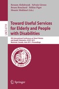 Towards Useful Services for Elderly and People with Disabilities