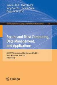 Secure and Trust Computing, Data Management, and Applications