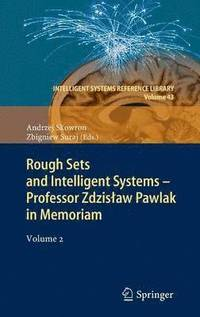 Rough Sets and Intelligent Systems - Professor Zdzislaw Pawlak in Memoriam