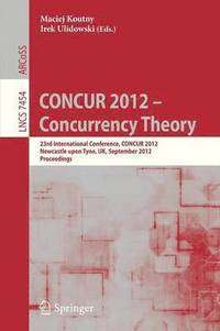 CONCUR 2012- Concurrency Theory