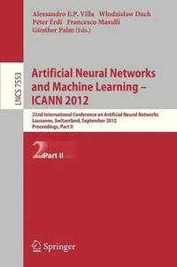 Artificial Neural Networks and Machine Learning -- ICANN 2012