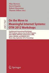 On the Move to Meaningful Internet Systems: OTM 2012 Workshops