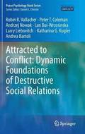 Attracted to Conflict: Dynamic Foundations of Destructive Social Relations
