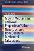 Growth Mechanisms and Novel Properties of Silicon Nanostructures from Quantum-Mechanical Calculations