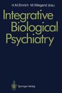 Integrative Biological Psychiatry