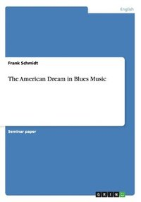 The American Dream in Blues Music