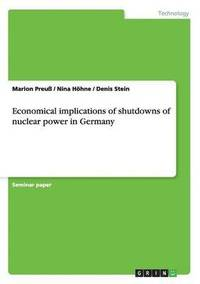 Economical Implications of Shutdowns of Nuclear Power in Germany