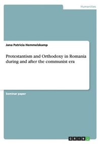 Protestantism and Orthodoxy in Romania during and after the communist era