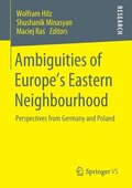 Ambiguities of Europe's Eastern Neighbourhood