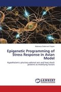 Epigenetic Programming of Stress Response in Avian Model