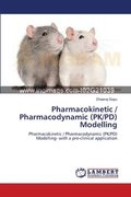 Pharmacokinetic / Pharmacodynamic (Pk/Pd) Modelling