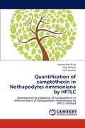 Quantification Of Camptothecin In Nothapodytes Nimmoniana By Hptlc