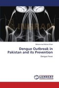 Dengue Outbreak in Pakistan and Its Prevention