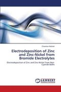 Electrodeposition of Zinc and Zinc-Nickel from Bromide Electrolytes