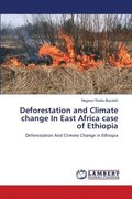 Deforestation and Climate Change in East Africa Case of Ethiopia