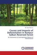 Causes and Impacts of Deforestation in Rampur Salban Reserved Forest
