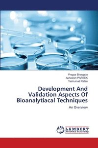 Development and Validation Aspects of Bioanalytiacal Techniques