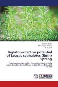 Hepatoprotective Potential of Leucas Cephalotes (Roth) Spreng