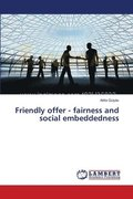Friendly Offer - Fairness and Social Embeddedness