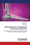 Management Of Displaced Calcaneal Fractures