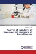Analysis of Vascularity of Squamous Cell Carcinoma of Buccal Mucosa