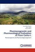 Pharmacognostic And Pharmacological Evaluation Of Ficus Carica L