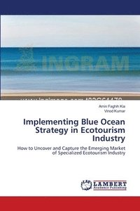 Implementing Blue Ocean Strategy In Ecotourism Industry