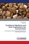 Traditional Medicine and Their Implications for Conservation