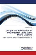 Design and Fabrication of Microreactor Using Laser Micro Machine