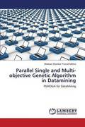 Parallel Single and Multi-Objective Genetic Algorithm in Datamining