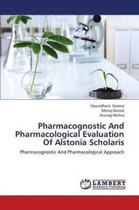 Pharmacognostic and Pharmacological Evaluation of Alstonia Scholaris