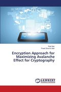 Encryption Approach for Maximizing Avalanche Effect for Cryptography