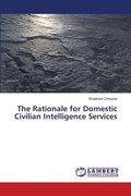 Rationale For Domestic Civilian Intelligence Services