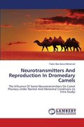 Neurotransmitters and Reproduction in Dromedary Camels