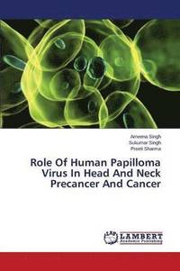 Role of Human Papilloma Virus in Head and Neck Precancer and Cancer