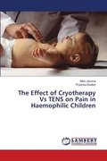 The Effect of Cryotherapy Vs Tens on Pain in Haemophilic Children