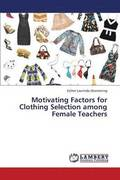 Motivating Factors for Clothing Selection Among Female Teachers