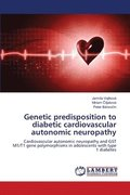 Genetic Predisposition to Diabetic Cardiovascular Autonomic Neuropathy
