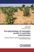 Eco-Physiology of Jatropha Curcas in Semi-Dry Environment