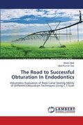 The Road to Successful Obturation in Endodontics