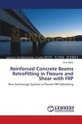 Reinforced Concrete Beams Retrofitting in Flexure and Shear with Frp