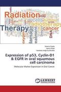 Expression of P53, Cyclin-D1 &; Egfr in Oral Squamous Cell Carcinoma