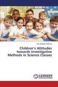 Children's Attitudes Towards Investigative Methods in Science Classes