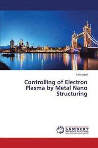 Controlling of Electron Plasma by Metal Nano Structuring