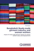 Bangladesh Ready-Made Garment Industry and Women Workers