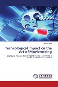 Technological Impact on the Art of Moviemaking