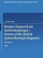 Röntgen-Diagnostik Der Skeleterkrankungen: Diseases of the Skeletal System (Roentgen Diagnosis)